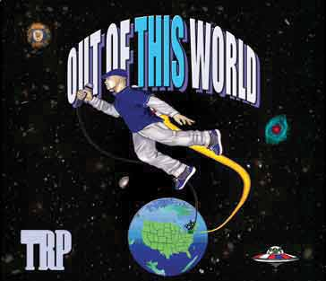 'Out Of This World' the new release from TRP (Gun Hill)