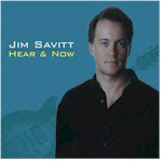 Jim Savit't Hear and Now CD with Even Steven Levee on Bass Hear & Now is Savitt's acclaimed contemporary jazz CD that has received airplay in 8 countries!  Showcasing Jim's electric and acoustic guitar playing, this 12 song CD also features sax superstar and producer David Mann.